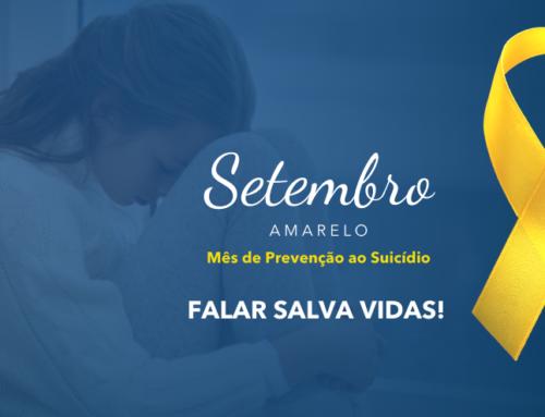 Setembro Amarelo: falar salva vidas!